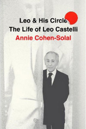 Cover of Annie Cohen-Solal's book &quot;Leo &amp; His Circle: The Life of Leo Castelli&quot;