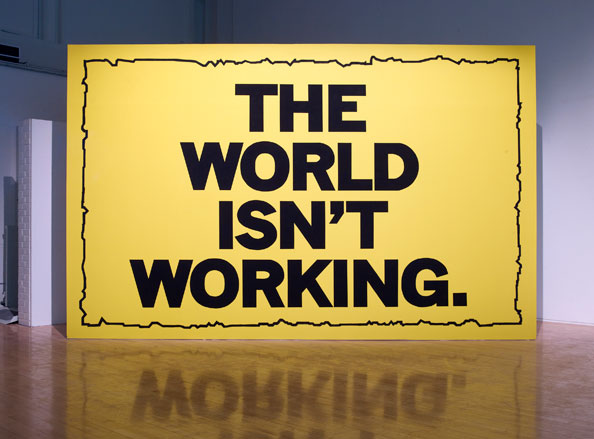 Mark Titchner, THE WORLD ISN'T WORKING, 2011