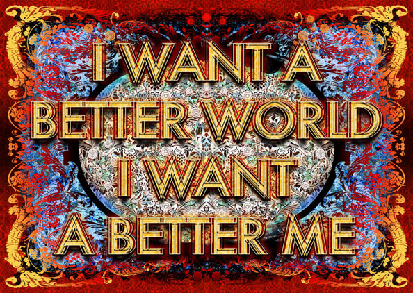 Mark Titchner, I WANT A BETTER WORLD. I WANT A BETTER ME., 2012