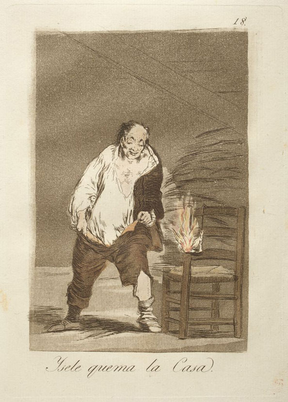 Francisco Goya y Lucientes. And his house is on fire, 1799