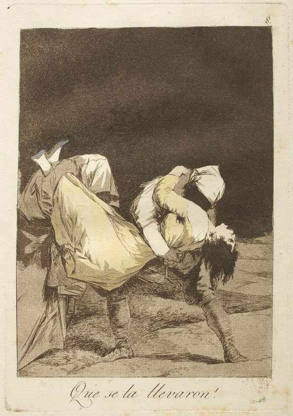 Francisco Goya y Lucientes. They carried her off!, 1799