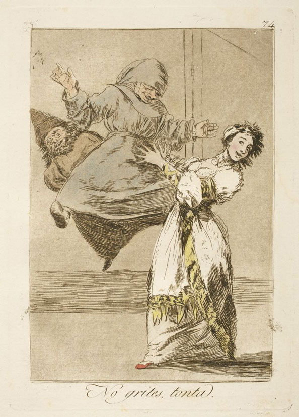 Francisco Goya y Lucientes. Don't scream, stupid, 1799