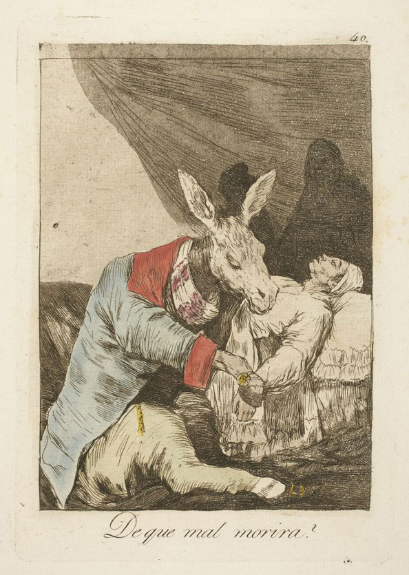 Francisco Goya y Lucientes. Of what ill will he die?, 1799