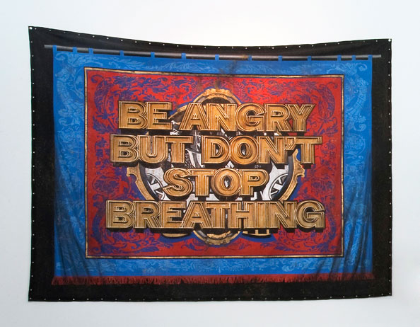Mark Titchner, BE ANGRY DON'T BUT DON'T STOP BREATHING, 2011